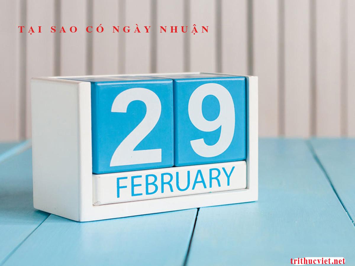 Tại sao có ngày nhuận? Giúp bạn hiểu rõ hơn về ngày nhuận, tháng nhuận